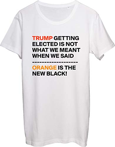 Trump Getting Elected is Not What We Meant When We Said Orange is The New Black Herren T-Shirt bnft Gr. S, weiß