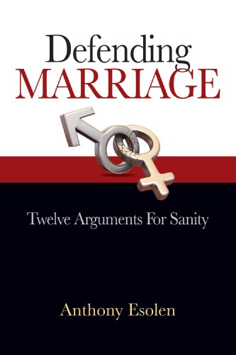 Defending Marriage: Twelve Arguments for Sanity (English Edition)