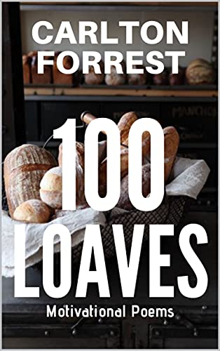 100 LOAVES - Motivational Poems (English Edition)