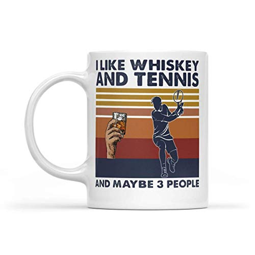 Funny Coffee Mugs I Like Whiskey and Tennis and Maybe 3 People Vintage Retro 11oz