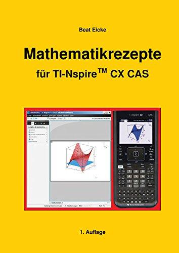 Mathematikrezepte für TI-Nspire CX CAS und TI-Nspire CX II-T CAS