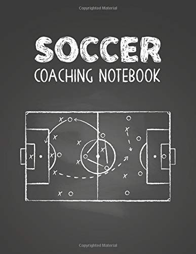 Soccer Coaching Notebook: 60 field diagrams to plan daily tactics, drills, and team strategies + 60 blank dotted pages | Playbook, practice planner ... 8.5'' X 11'' | Matte cover (Sports Log Books)