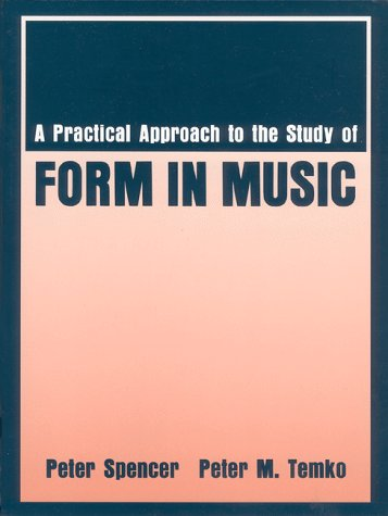 Practical Approach to the Study of Form in Music