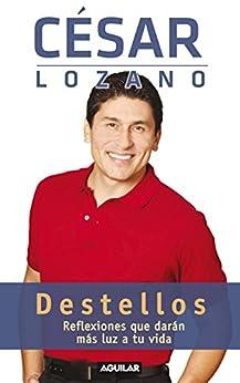 Destellos (Spanish Edition) by [César Lozano]