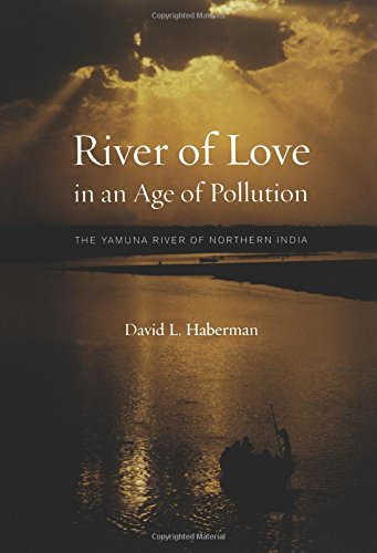 River of Love in an Age of Pollution: The Yamuna River of...