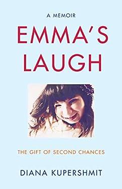 Emma's Laugh: The Gift of Second Chances - A Memoir