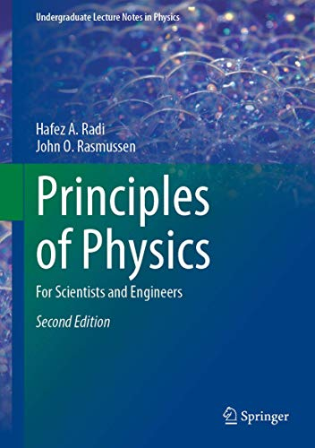 Principles of Physics: For Scientists and Engineers (Undergraduate Lecture Notes in Physics)