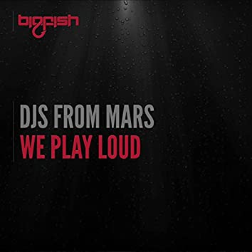 We Play Loud