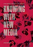 Knowing with New Media: A Multimodal Approach for Learning (English Edition)