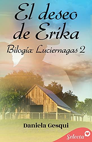 El deseo de Erika (Luciérnagas 2) de Daniela Gesqui
