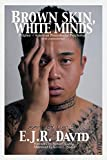 Brown Skin, White Minds: Filipino - American Postcolonial Psychology (NA)