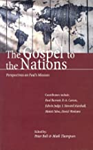 The Gospel to the Nations: Perspectives on Paul's Mission: In Honour of Peter T. O'Brien
