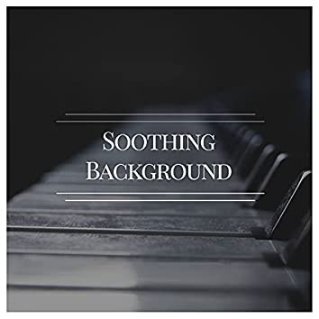 Soothing Background Piano Pieces