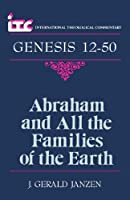 Abraham and All the Families of the Earth: A Commentary on the Book of Genesis 12-50 (International Theological Commentary)