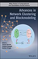 Advances in Network Clustering and Blockmodeling (Wiley Series in Computational and Quantitative Social Science)