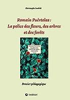 Romain Puértolas: La police des fleurs, des arbres et des forêts: Dossier pédagogique