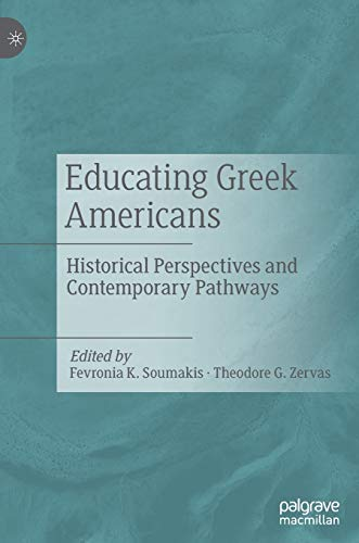 Educating Greek Americans: Historical Perspectives and Contemporary Pathways