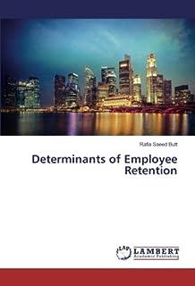 Butt, R: Determinants of Employee Retention