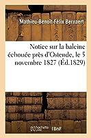 Notice sur la baleine échouée près d'Ostende, le 5 novembre 1827 et les fêtes données par A. Kessels