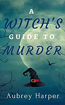 A Witch's Guide to Murder (A Book & Candle Mystery Book 1) by [Aubrey Harper]
