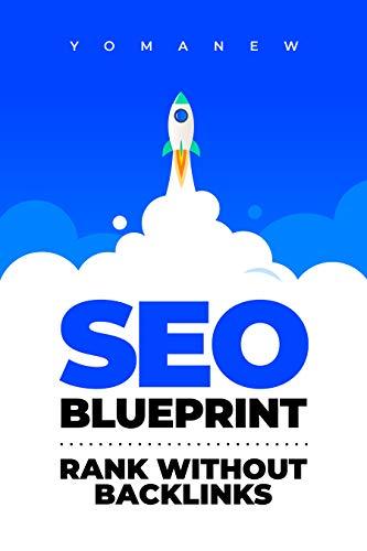 SEO Blueprint – I ranked 3 blogs on Google with no backlinks! (English Edition)