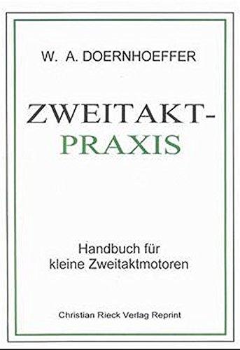 Zweitakt-Praxis: Handbuch für kleine Zweitaktmotoren