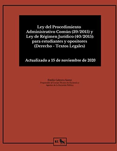 Ley del Procedimiento Administrativo Común (39 2015) y Ley de Régimen Jurídico (40 2015): para estudiantes y opositores (Derecho - Textos Legales)
