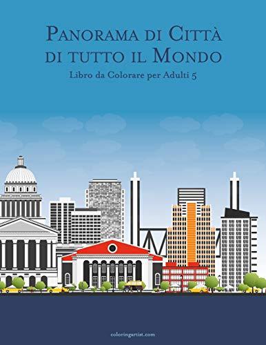 Panorama di Città di tutto il Mondo Libro da Colorare per Adulti 5