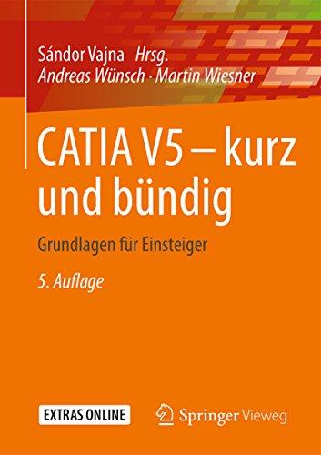 CATIA V5 – kurz und bündig: Grundlagen für Einsteiger