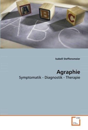 Agraphie: Symptomatik - Diagnostik - Therapie