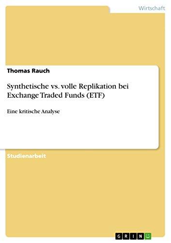 Synthetische vs. volle Replikation bei Exchange Traded Funds (ETF): Eine kritische Analyse
