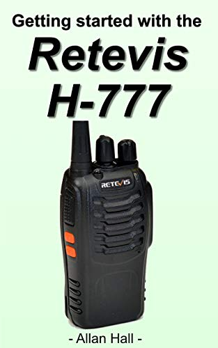 Getting Started with the Retevis H-777 (English Edition)