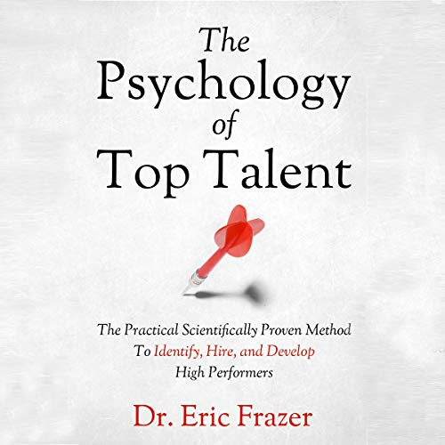 The Psychology of Top Talent audiobook cover art