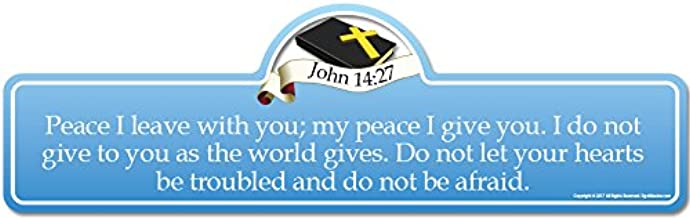 John 14:27 Bible Verse Sign | Peace I Leave with You; My Peace I give You. I do not give to You as The World Gives. Do not let Your Hearts be Troubled and do not be Afraid.