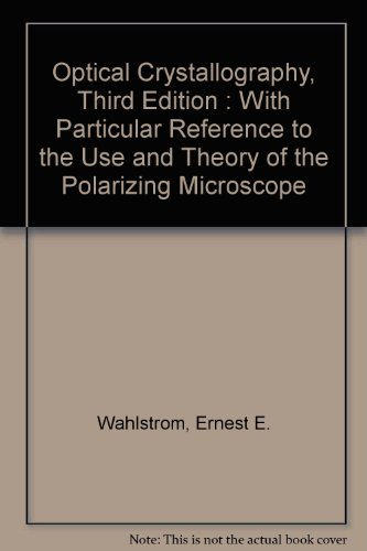 Optical Crystallography, Third Edition : With Particular Reference to the Use and Theory of the Polarizing Microscope