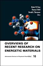 Overviews Of Recent Research On Energetic Materials