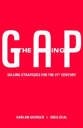 The Selling Gap, Selling Strategies for the 21st Century