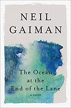 The Ocean at the End of the Lane: A Novel by [Neil Gaiman]