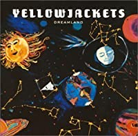 DREAMLAND by YELLOW JACKETS (1995-08-25)