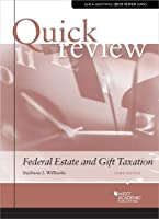 Quick Review of Federal Estate and Gift Taxation (Quick Reviews)