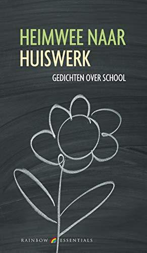 Heimwee naar huiswerk: gedichten over school