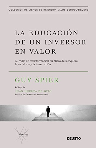 La Educación De Un Inversor En Valor Mi Viaje De Transformación En Busca De La Riqueza La Sabiduría Y La Iluminación Spanish Edition Ebook Spier Guy Murillo Fort Isabel Amazon De Kindle Shop