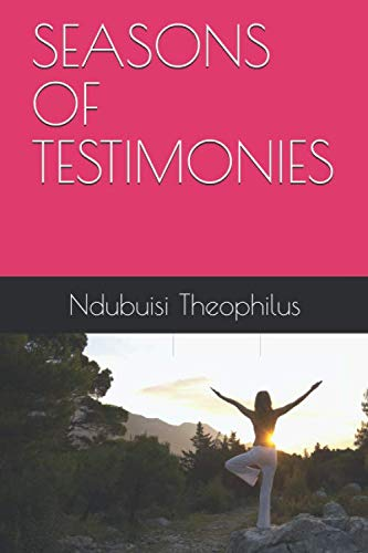 SEASONS OF TESTIMONIES (Stories of Victory over Great Challenges, Band 1)