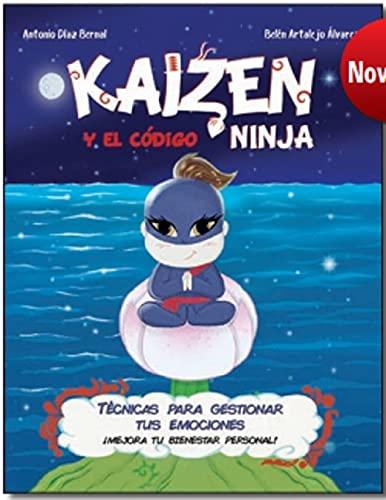 Kaizen y el código Ninja: Técnicas para gestionar tus emociones. ¡Mejora tu bienestar personal!: 2