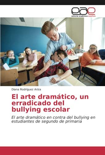 El arte dramático, un erradicado del bullying escolar: El arte dramático en...