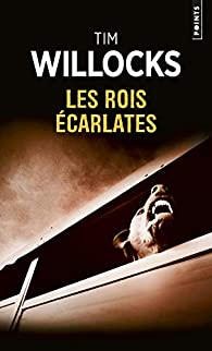 Les rois écarlates par Tim Willocks
