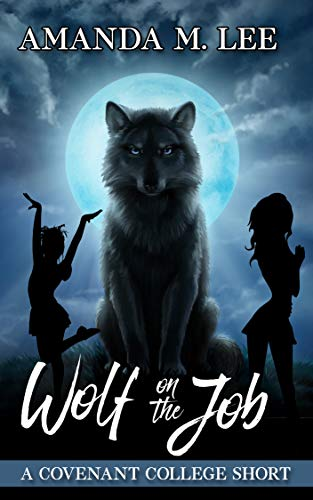 Wolf On the Job: A Covenant College Short (English Edition)