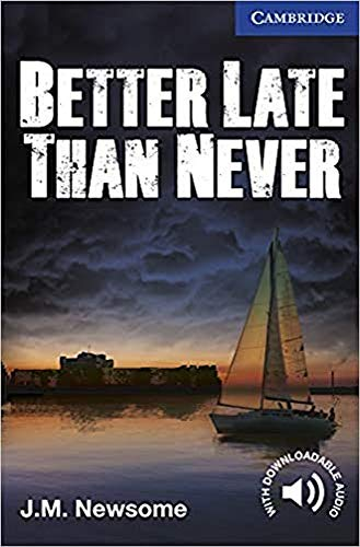 Better Late Than Never. Level 5 Upper Intermediate. B2. Cambridge English Readers.