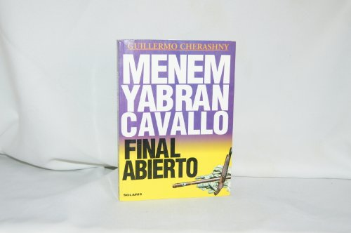 Menem, Yabr:an, Cavallo: Final abierto