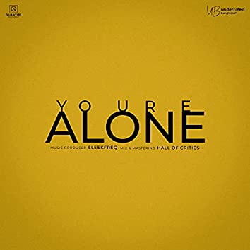 You're Alone